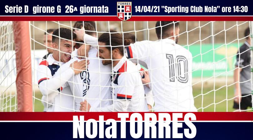 In campo domani per Nola vs Torres | 26^ giornata di serie D